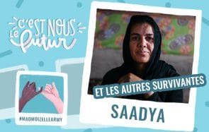 Saadya et les autres survivantes autour du monde, mes héroïnes du quotidien