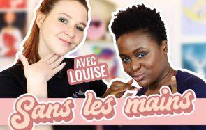Louise, qui ne se maquille pas, teste un tuto beauté