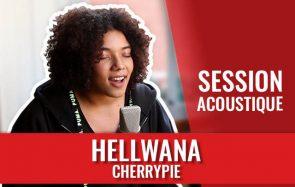 Hellwana chante son titre Cherrypies… version cup song!