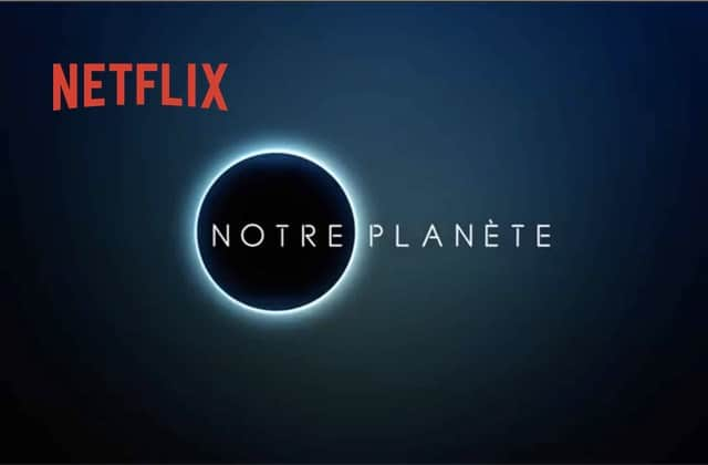 Ouvre les yeux avec la série-documentaire Notre Planète, disponible sur Netflix !