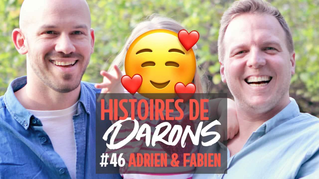 Histoires de Darons – Adrien & Fabien, papas grâce à la GPA