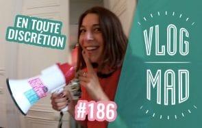 VlogMad 186 — Nouveaux looks en toute discrétion