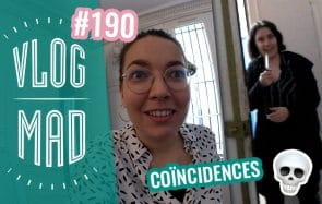 VlogMad 190 — La FIN des coïncidences ??