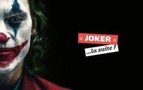 Bon, ça y est, c'est (quasi) officiel, il y aura une suite à « Joker »