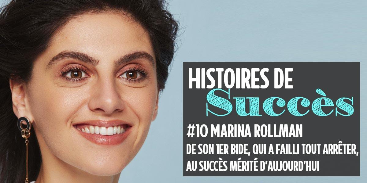 Marina Rollman raconte son parcours dans Histoires de Succès