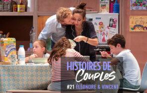 Éléonore et Vincent : en couple sur scène et dans la vie