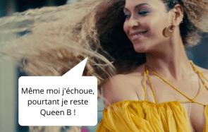 Les conseils de Beyoncé, Rihanna & co, pour surmonter tes échecs