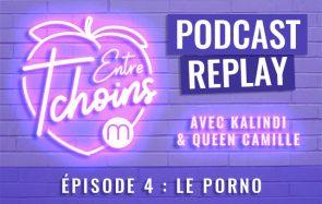 Entre Tchoins #4 – Le porno