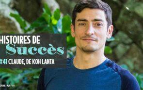 Claude de Koh Lanta nous partage son histoire !