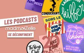 Les podcasts madmoiZelle se déconfinent, découvre leur nouveau format !