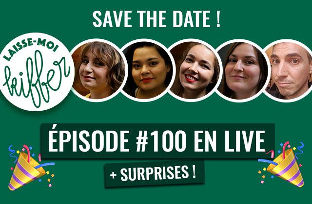 L'épisode 100 de Laisse-moi kiffer sera en live CE SOIR à 19h