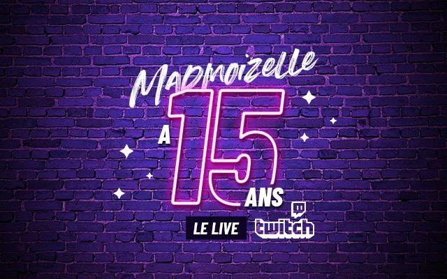 madmoizelle-15-ans-live-twitch-640x400.jpg