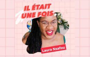 Il était une fois… Laura Nsafou, autrice jeunesse et militante afroféministe