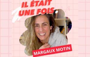 Il était une fois… Margaux Motin et sa nouvelle bande dessinée !