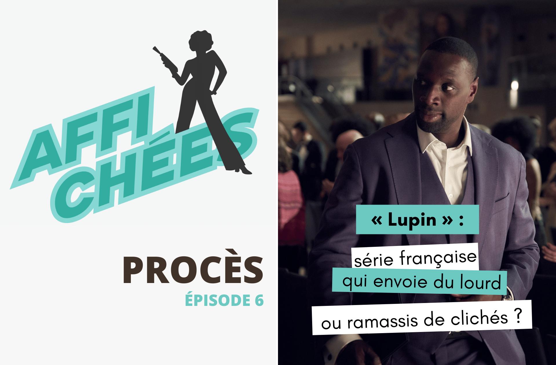 On fait le procès de «Lupin»:série française qui envoie du lourd ou ramassis de clichés?