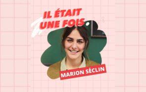 Il était une fois… Marion Séclin