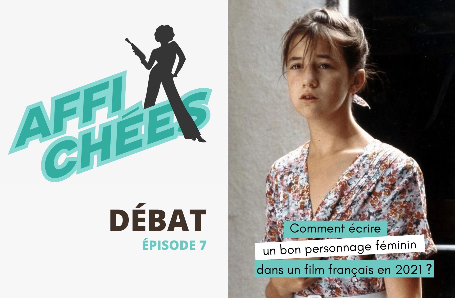 Comment écrire un bon personnage féminin dans un film français en 2021 ?