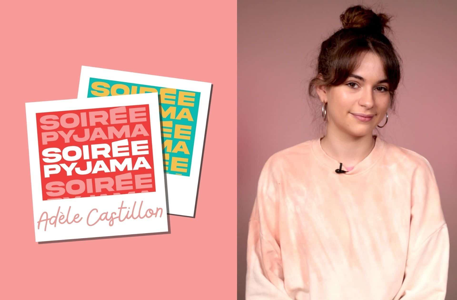 Adèle Castillon se livre sur ses premières amours dans «Soirée Pyjama», notre nouveau podcast