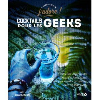 « Cocktails pour les geeks - J'adore » de Liguori Lecomte, à 9,95€