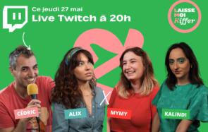 Rejoignez la folle team de «Laisse-moi kiffer» ce 27 mai à 20h en live sur Twitch!