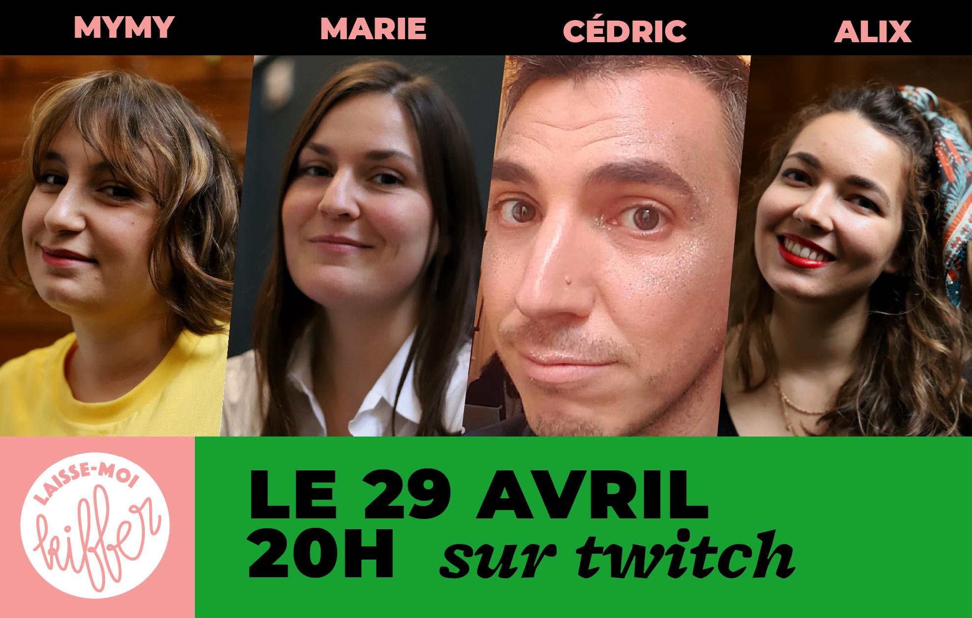 Rejoignez la folle team de «Laisse-moi kiffer» ce 29 avril à 20h en live sur Twitch!