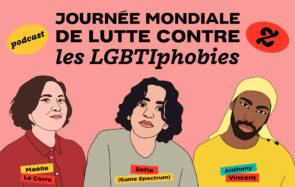 A l'occasion du 17 mai, Madmoizelle lutte contre les LGBTIphobies avec Sofia, Maëlle et Anthony