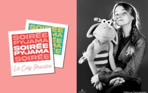 Passez une « Soirée Pyjama » avec la ventriloque Le Cas Pucine, et sa marionnette Eliott