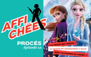 On fait le procès de «La Reine des Neiges» :la sororité triomphera-t-elle sur l'illogisme du Disney ?