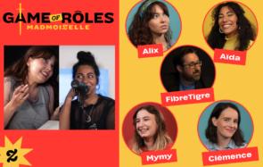 «Game of Rôles Madmoizelle» S01E05 – Partie 1 : on s'exerce au chatouillage de bourses