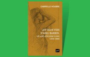Sur les traces d'Abel Barbin, la première icône intersexe française